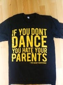 Image of If you dont dance you hate your parents