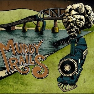 Image of Muddy Rails - Muddy Rails