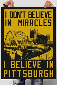 Image of I don&amp;#x27;t believe in miracles... poster