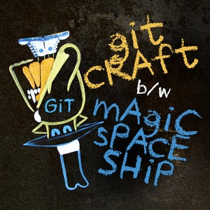 "Image of 7"" Vinyl Pre-Order - ""Magic Spaceship"" / ""Git Craft"" (Limited Edition of 300)"