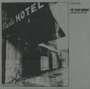 Image of The Trash Company Earle Hotel Tapes 1979 - 1993 LP