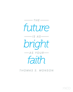 Image of The Future is as Bright as Your Faith - Printable PDF
