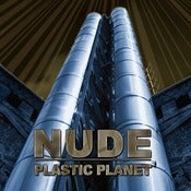 "Image of NUDE ""Plastic Planet"" CD"