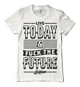 Image of **NEW** Live Today & Fuck the Future Shirt!