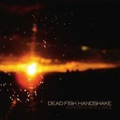 Image of Dead Fish Handshake - Across State Lines (CD)