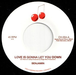 "Image of CH-004 BENJAMIN Love Is Gonna Let You Down b/w Not A Moment Too Soon 7"" Vinyl"