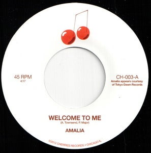 "Image of CH-003 AMALIA Welcome To Me b/w Bonafide 7"" Vinyl"