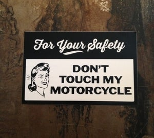 Image of Dont Touch My Motorcycle Sticker
