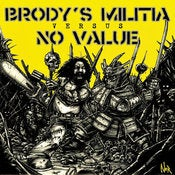 Image of BRODY'S MILITIA / NO VALUE Split 7&quot; EP