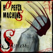 Image of ::Hopeful Machines:: ::Skinless::