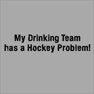 Image of Drinking team has a hockey problem shirt
