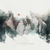 Image of Caravels - Lacuna CD