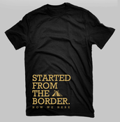Image of Started from the Border tee (LIMITED TIME ONLY)