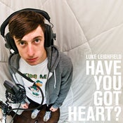 Image of Luke Leighfield | Have You Got Heart? | Deluxe CD Album