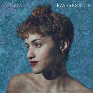 Image of DD019: Empress Of - Systems EP