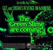 Image of The green slime are coming - Gut / Satan's revenge on mankind