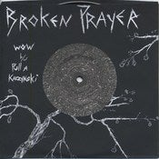 "Image of BROKEN PRAYER ""Wow"" 7"""