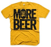 Image of 'MORE BEER' Tee