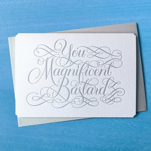 Image of You Magnificent Bastard card
