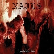 Image of NAILS - Abandon All Life LP or CASSETTE