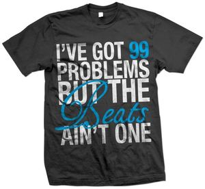 Image of I've Got 99 Problems But the Beats Ain't One