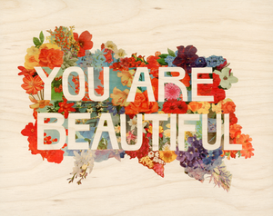 Image of YOU ARE BEAUTIFUL - Birch-Wood Veneer Print Mounted to 1/2-inch Cherry-Wood Panel