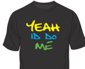 Image of Yeah I'd Do Me t-shirt