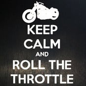 Image of Keep Calm and Roll The Throttle