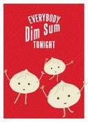 Image of Everybody Dim Sum Tonight Birthday Card