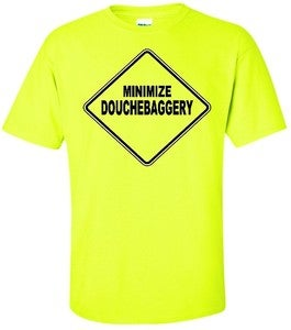 Image of MINIMIZE DOUCHEBAGGERY STREET SIGN T-SHIRT