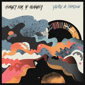 Image of Hungry Kids of Hungary - You're A Shadow Album