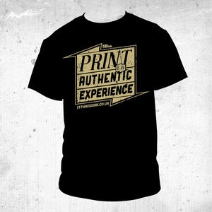 Image of 'Print Is An Authentic Experience' Tee