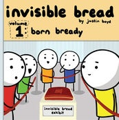 Image of Invisible Bread Volume 1: Born Bready