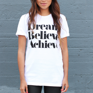 Image of DREAM BELIEVE ACHIEVE Tee -White  
