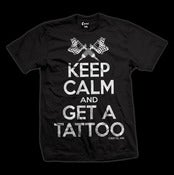 Image of Keep Calm and Get A Tattoo Guys T-Shirt #5070