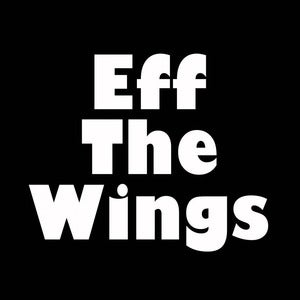 Image of Eff the Wings shirt