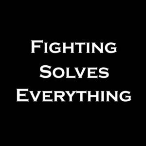 Image of Fighting Solves Everything shirt