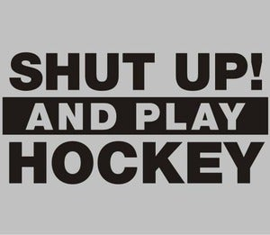 Image of Shut up and play hockey shirt