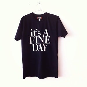 Image of IT'S A FINE DAY TEE