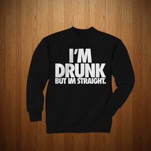 "Image of 3525 ""IM DRUNK"" CREWNECK- BLACK AND WHITE"