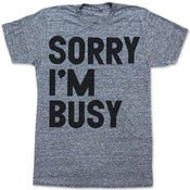 Image of SORRY IM BUSY