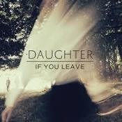Image of DAUGHTER - If You Leave - LP